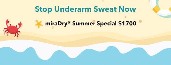Stop Underarm Sweat Now - miraDry